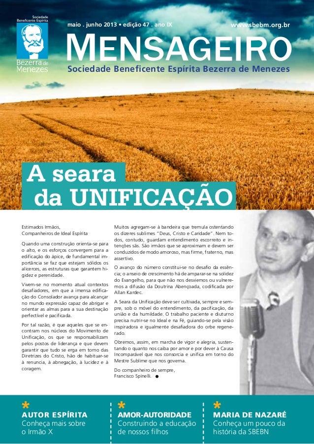 maio . junho 2013 • edição 47 . ano IXSociedade Beneficente Espírita Bezerra de Menezeswww.sbebm.org.brEstimados Irmãos,Co...