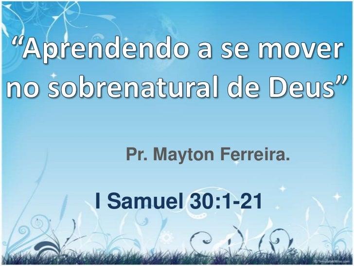 Pr. Mayton Ferreira.I Samuel 30:1-21
