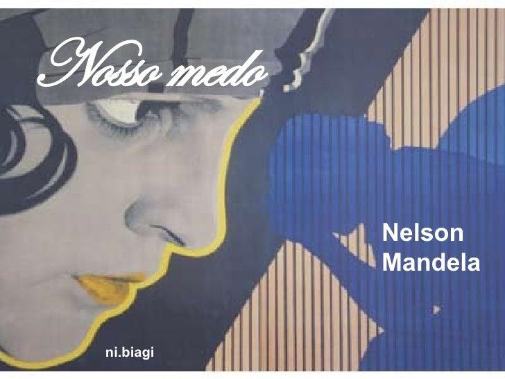 Nosso medo Nelson  Mandela ni.biagi