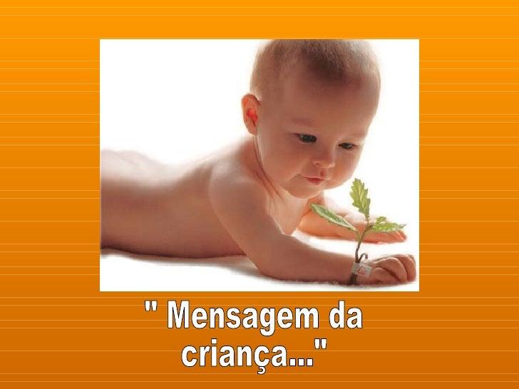 """"""" Mensagem da criança..."""""""