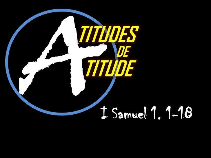 TITUDES    DETITUDE  I Samuel 1. 1-18