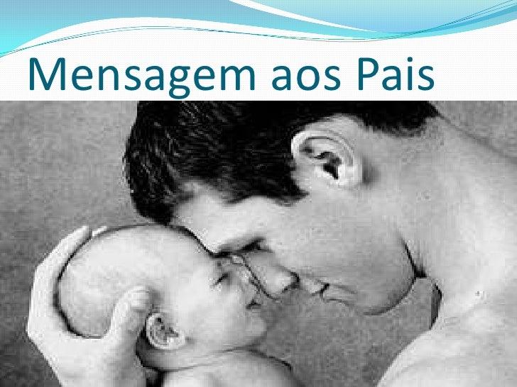 Mensagem aos Pais<br />