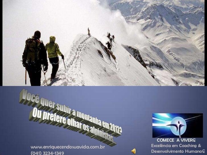 COMECE A VIVER₢www.enriquecendosuavida.com.br   Excelência em Coaching &(041) 3234-1349                  Desenvolvimento H...