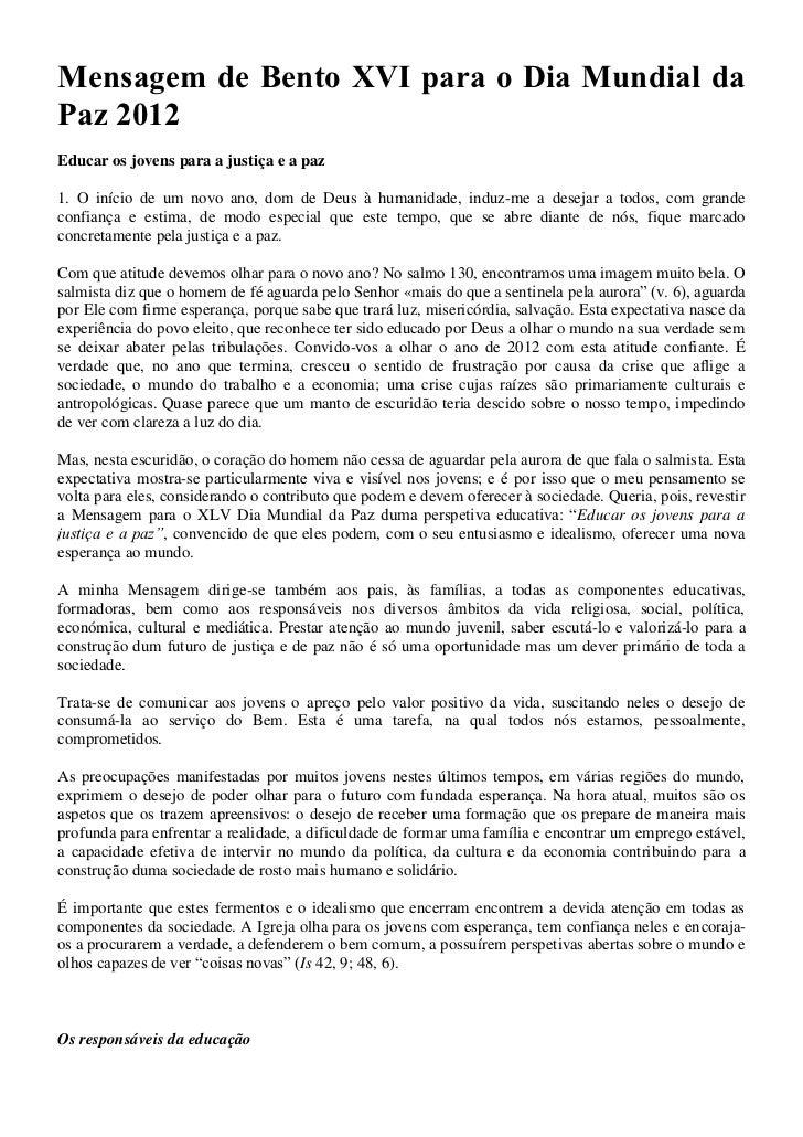 Mensagem de Bento XVI para o Dia Mundial daPaz 2012Educar os jovens para a justiça e a paz1. O início de um novo ano, dom ...