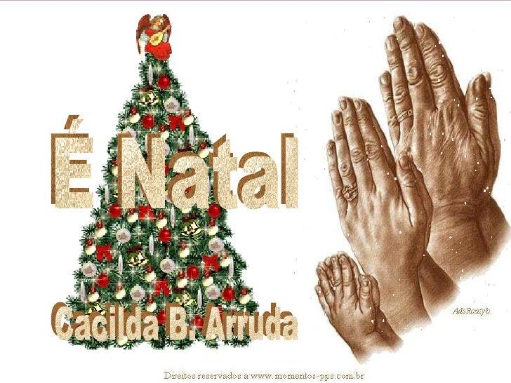 É Natal Cacilda B. Arruda