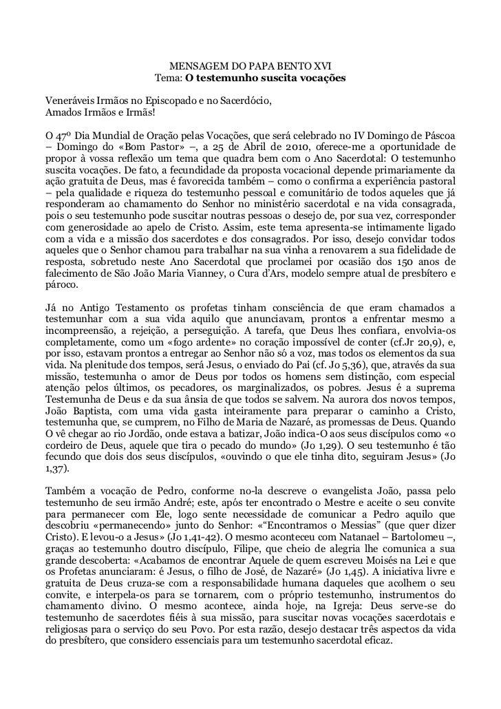 MENSAGEM DO PAPA BENTO XVI                         Tema: O testemunho suscita vocaçõesVeneráveis Irmãos no Episcopado e no...
