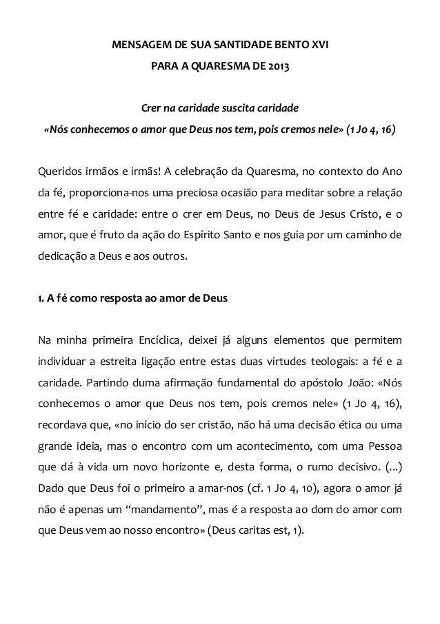 MENSAGEM DE SUA SANTIDADE BENTO XVI                       PARA A QUARESMA DE 2013                     Crer na caridade sus...