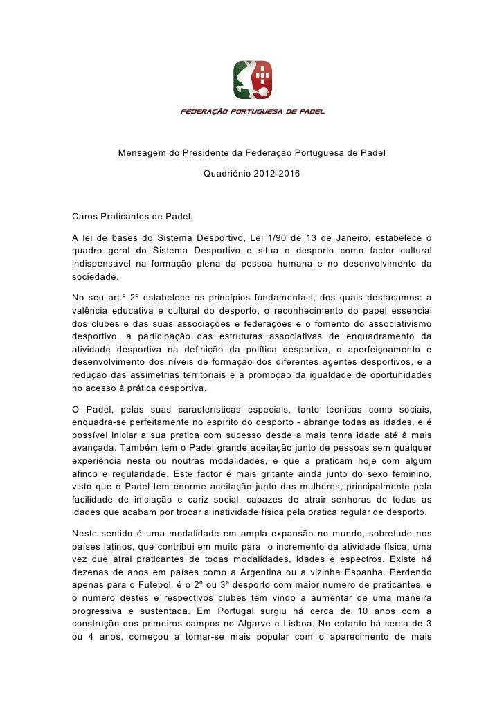 Federação Portuguesa de Padel          Mensagem do Presidente da Federação Portuguesa de Padel                            ...