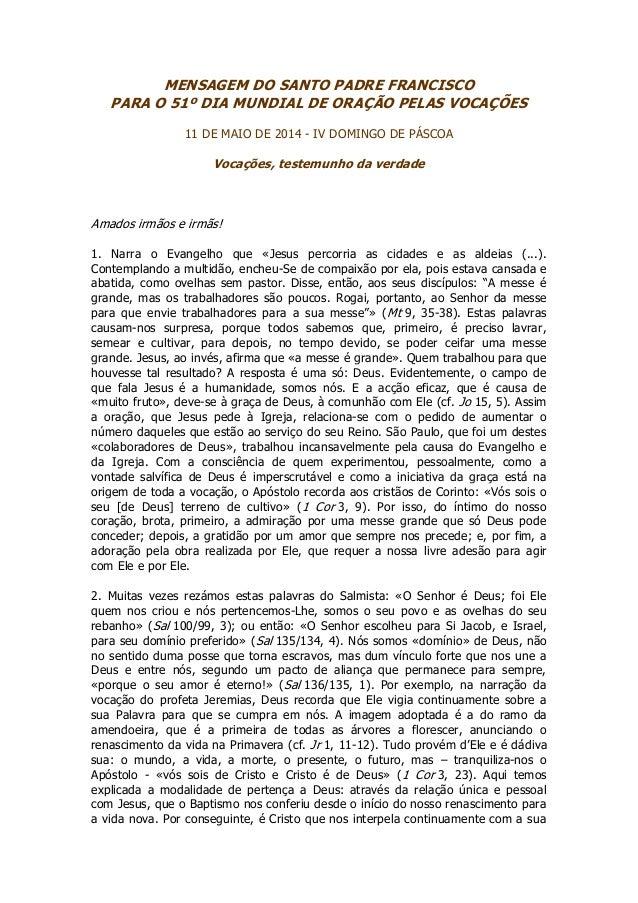 MENSAGEM DO SANTO PADRE FRANCISCO PARA O 51º DIA MUNDIAL DE ORAÇÃO PELAS VOCAÇÕES 11 DE MAIO DE 2014 - IV DOMINGO DE PÁSCO...
