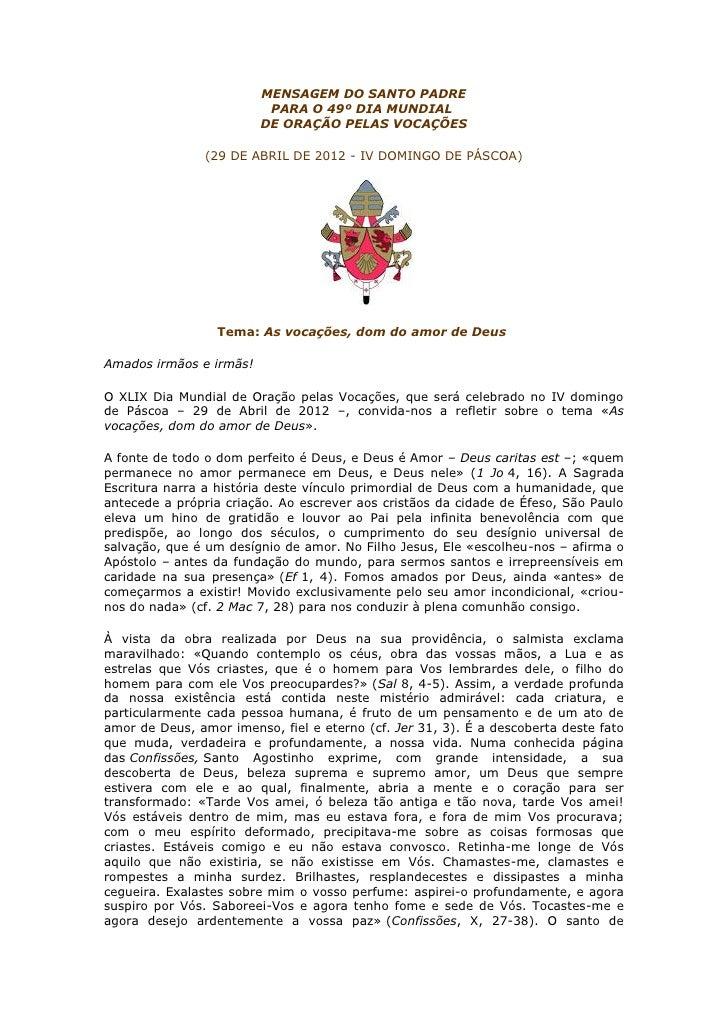 MENSAGEM DO SANTO PADRE                          PARA O 49º DIA MUNDIAL                         DE ORAÇÃO PELAS VOCAÇÕES  ...