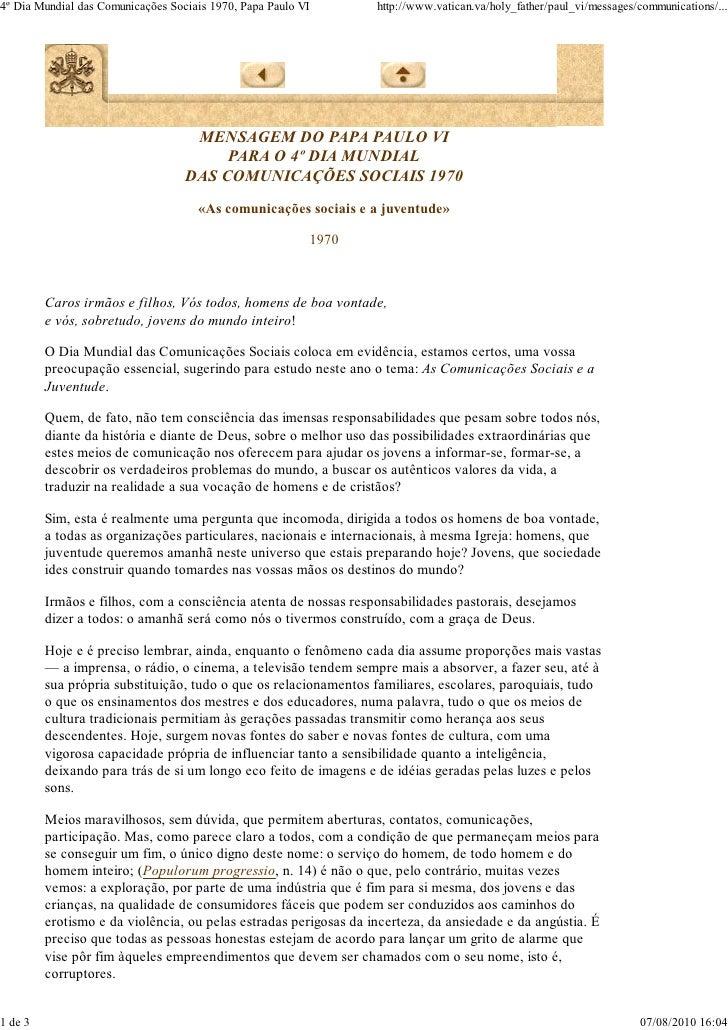 4º Dia Mundial das Comunicações Sociais 1970, Papa Paulo VI       http://www.vatican.va/holy_father/paul_vi/messages/commu...