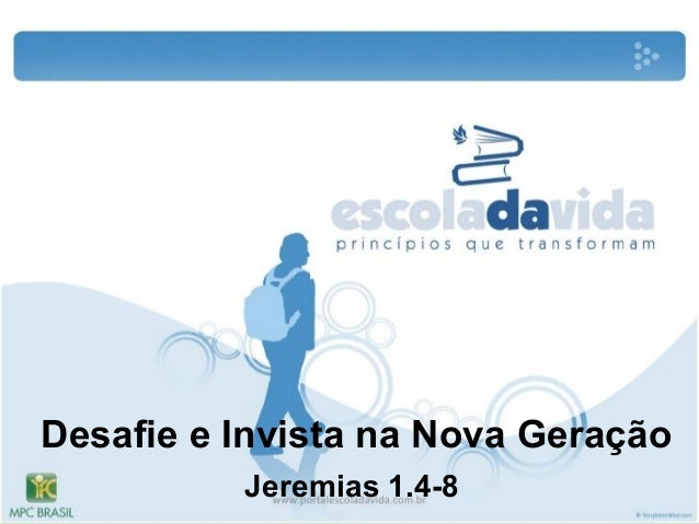 Desafie e Invista na Nova Geração Jeremias 1.4-8