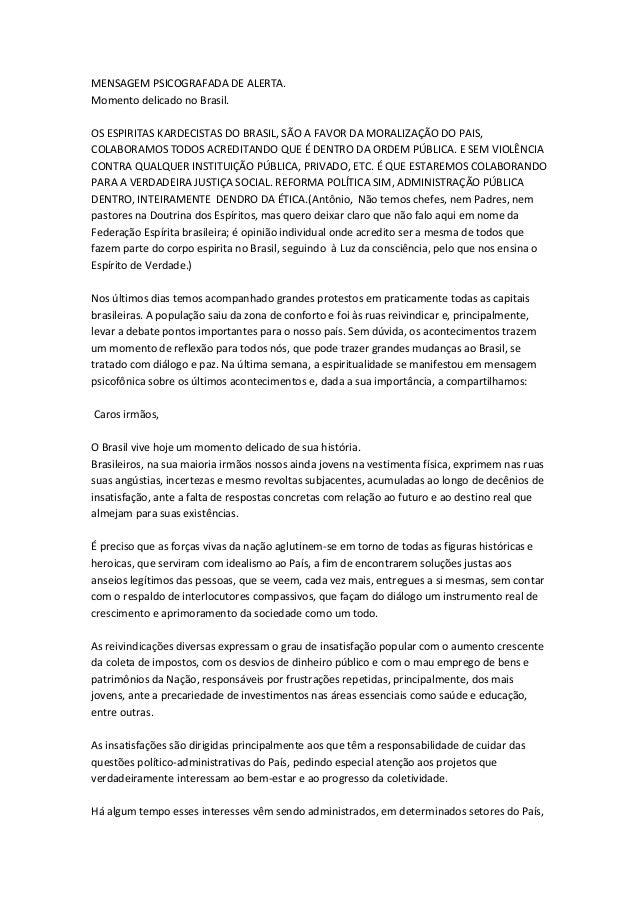 MENSAGEM PSICOGRAFADA DE ALERTA. Momento delicado no Brasil. OS ESPIRITAS KARDECISTAS DO BRASIL, SÃO A FAVOR DA MORALIZAÇÃ...