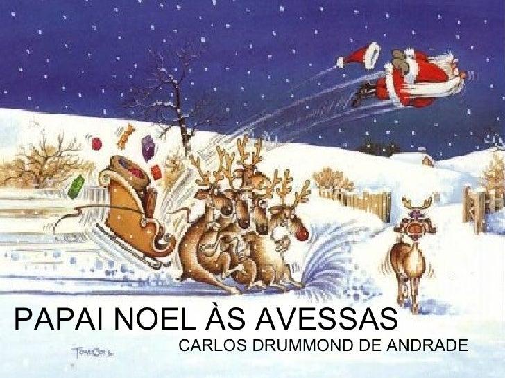 PAPAI NOEL ÀS AVESSAS CARLOS DRUMMOND DE ANDRADE