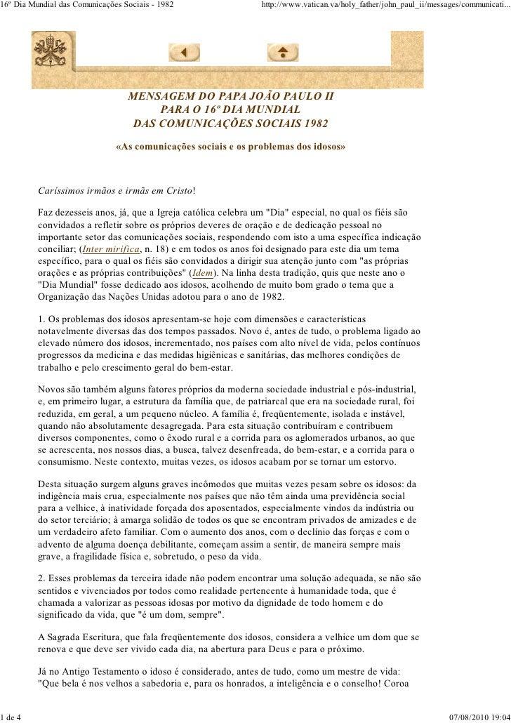 16º Dia Mundial das Comunicações Sociais - 1982                   http://www.vatican.va/holy_father/john_paul_ii/messages/...