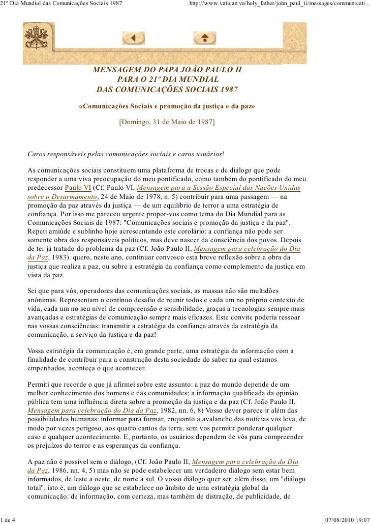 21º Dia Mundial das Comunicações Sociais 1987                    http://www.vatican.va/holy_father/john_paul_ii/messages/c...