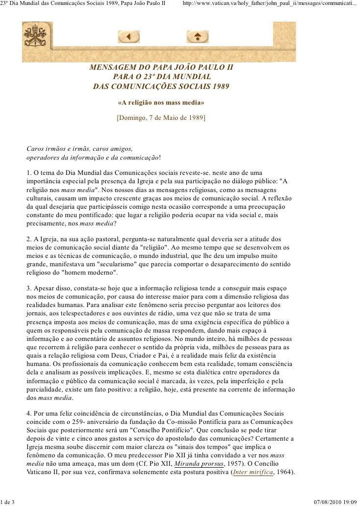 23º Dia Mundial das Comunicações Sociais 1989, Papa João Paulo II   http://www.vatican.va/holy_father/john_paul_ii/message...