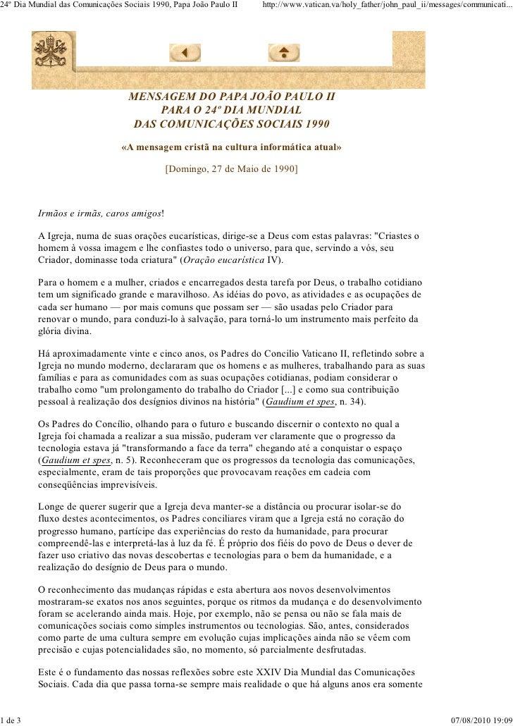 24º Dia Mundial das Comunicações Sociais 1990, Papa João Paulo II   http://www.vatican.va/holy_father/john_paul_ii/message...