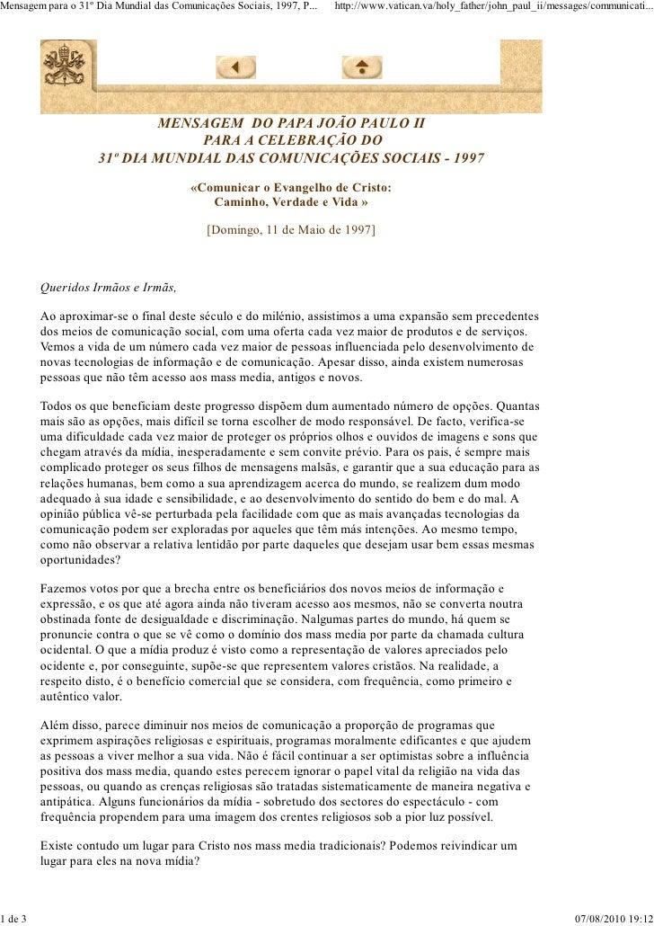 Mensagem para o 31º Dia Mundial das Comunicações Sociais, 1997, P...   http://www.vatican.va/holy_father/john_paul_ii/mess...