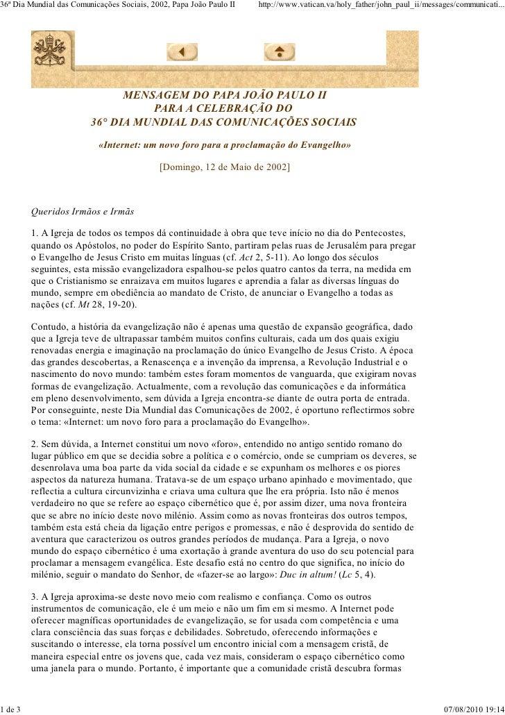 36ª Dia Mundial das Comunicações Sociais, 2002, Papa João Paulo II   http://www.vatican.va/holy_father/john_paul_ii/messag...