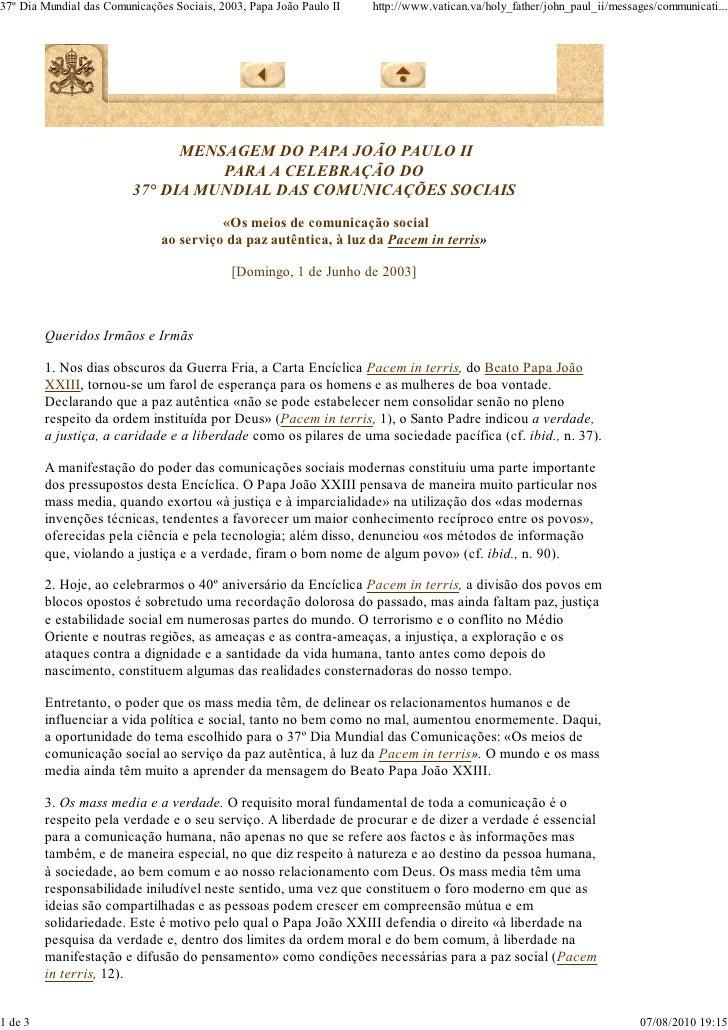 37º Dia Mundial das Comunicações Sociais, 2003, Papa João Paulo II   http://www.vatican.va/holy_father/john_paul_ii/messag...
