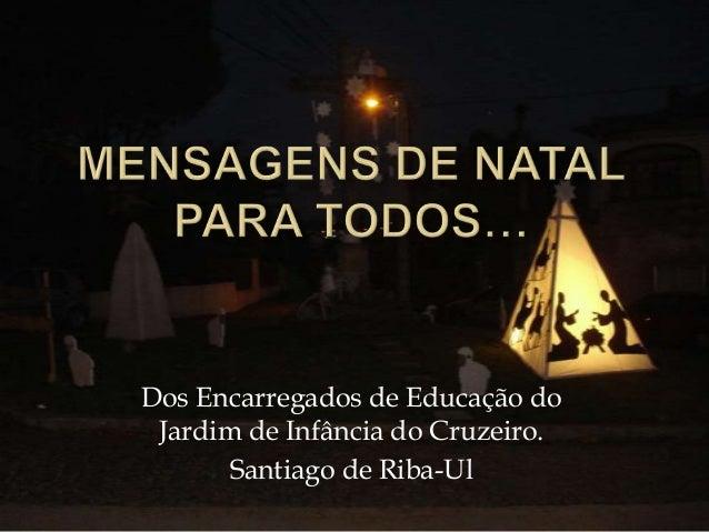 Dos Encarregados de Educação do Jardim de Infância do Cruzeiro.       Santiago de Riba-Ul
