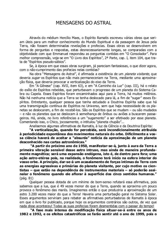 MENSAGENS DO ASTRAL Através do médium Hercílio Maes, o Espírito Ramatis escreveu várias obras que seri- am úteis para um m...