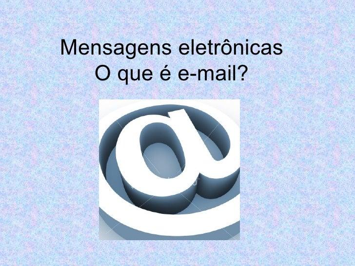 Mensagens eletronicas   o que é um email