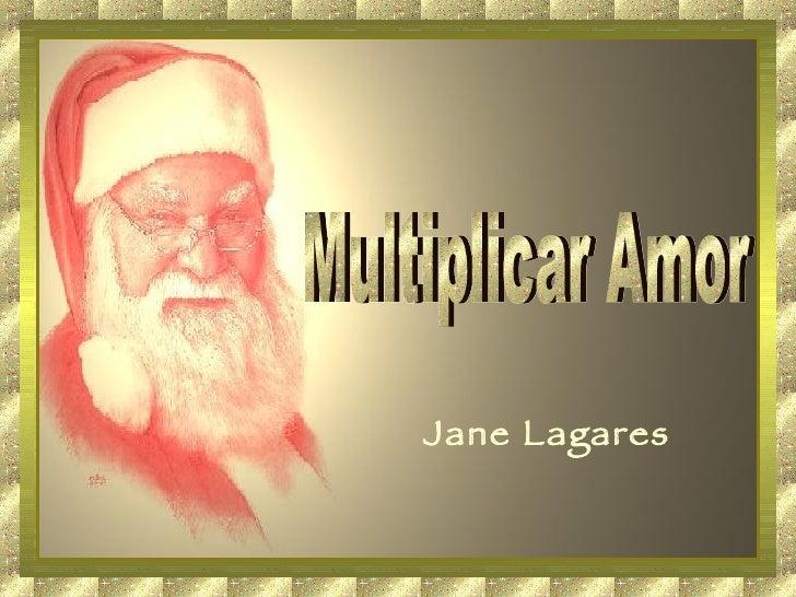 Multiplicar Amor Jane Lagares