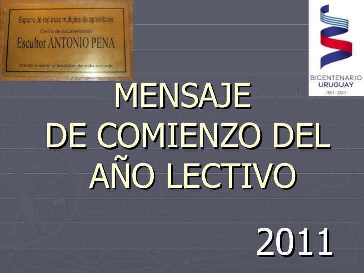 MENSAJE  DE COMIENZO DEL  AÑO LECTIVO 2011