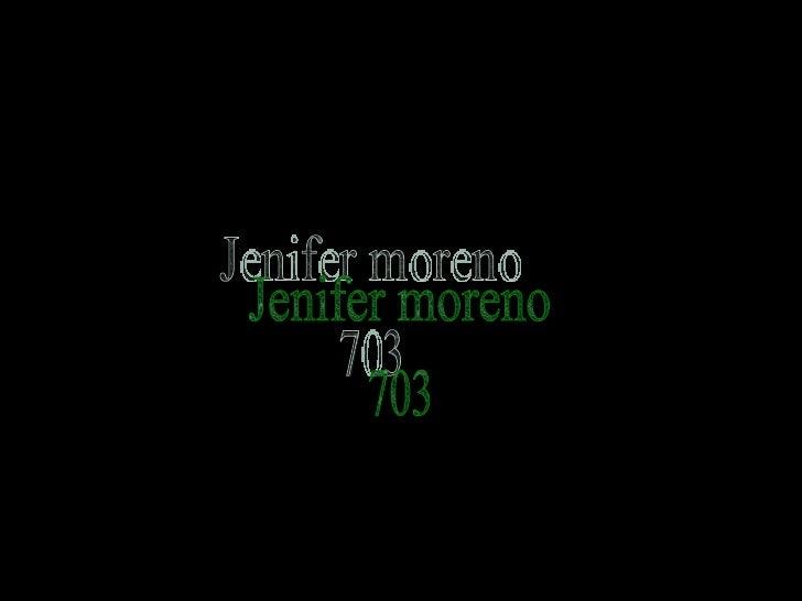 Jenifer moreno 703