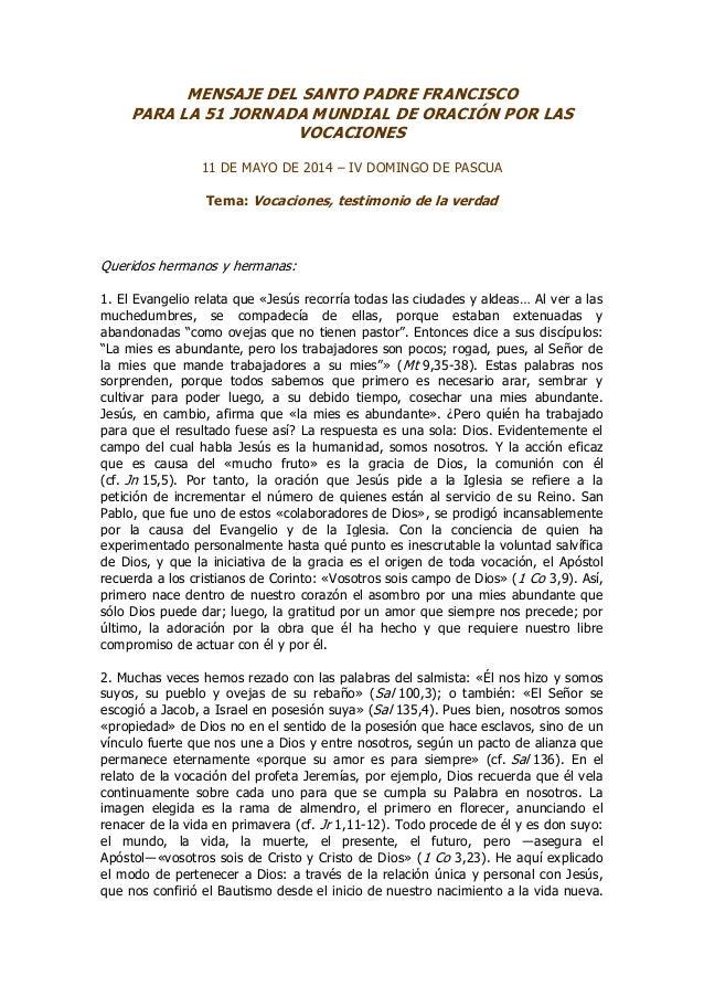 MENSAJE DEL SANTO PADRE FRANCISCO PARA LA 51 JORNADA MUNDIAL DE ORACIÓN POR LAS VOCACIONES 11 DE MAYO DE 2014 – IV DOMINGO...
