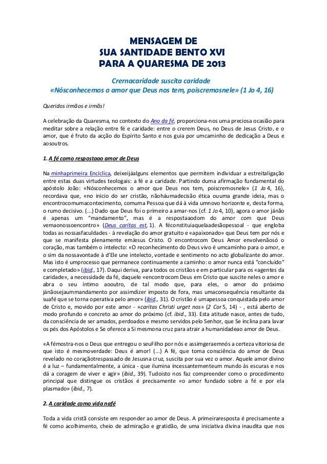 MENSAGEM DE                      SUA SANTIDADE BENTO XVI                      PARA A QUARESMA DE 2013                   Cr...