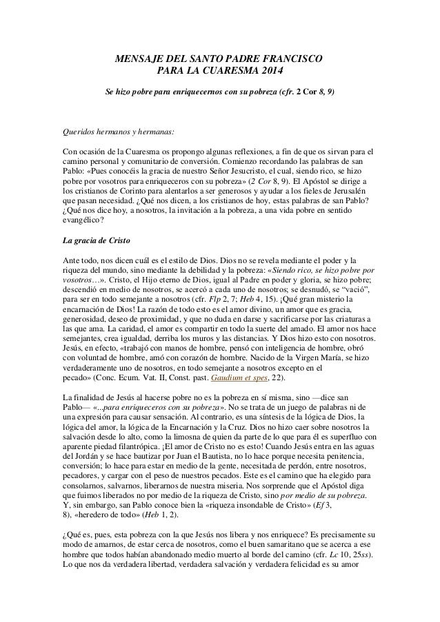 MENSAJE DEL SANTO PADRE FRANCISCO PARA LA CUARESMA 2014 Se hizo pobre para enriquecernos con su pobreza (cfr. 2 Cor 8, 9) ...