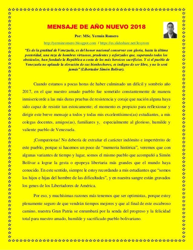 "MENSAJE DE AÑO NUEVO 2018 Por: MSc. Yermín Romero http://yerminromero.blosgpot.com / https://es.slideshare.net/Jesyrom ""Es..."