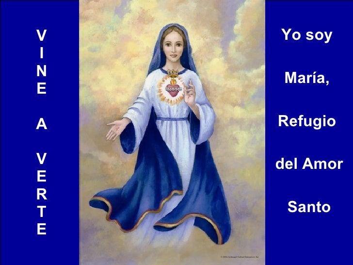 V I N E A V E R T E Yo soy  María,  Refugio  del Amor  Santo
