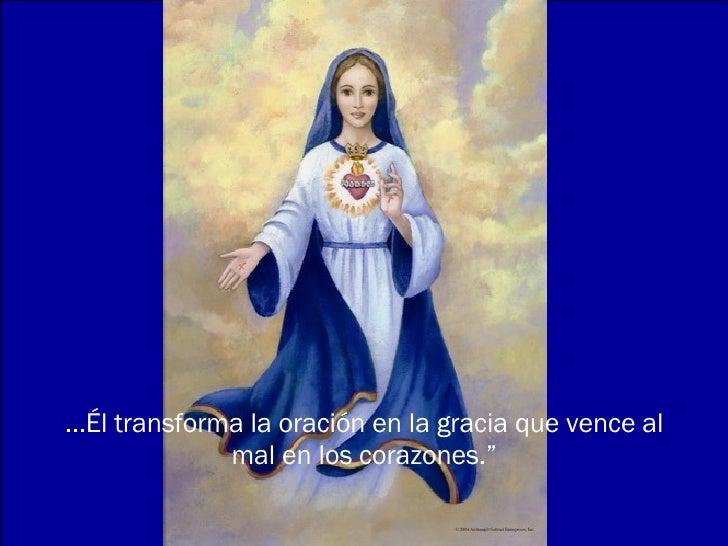 """...Él transforma la oración en la gracia que vence al mal en los corazones."""""""