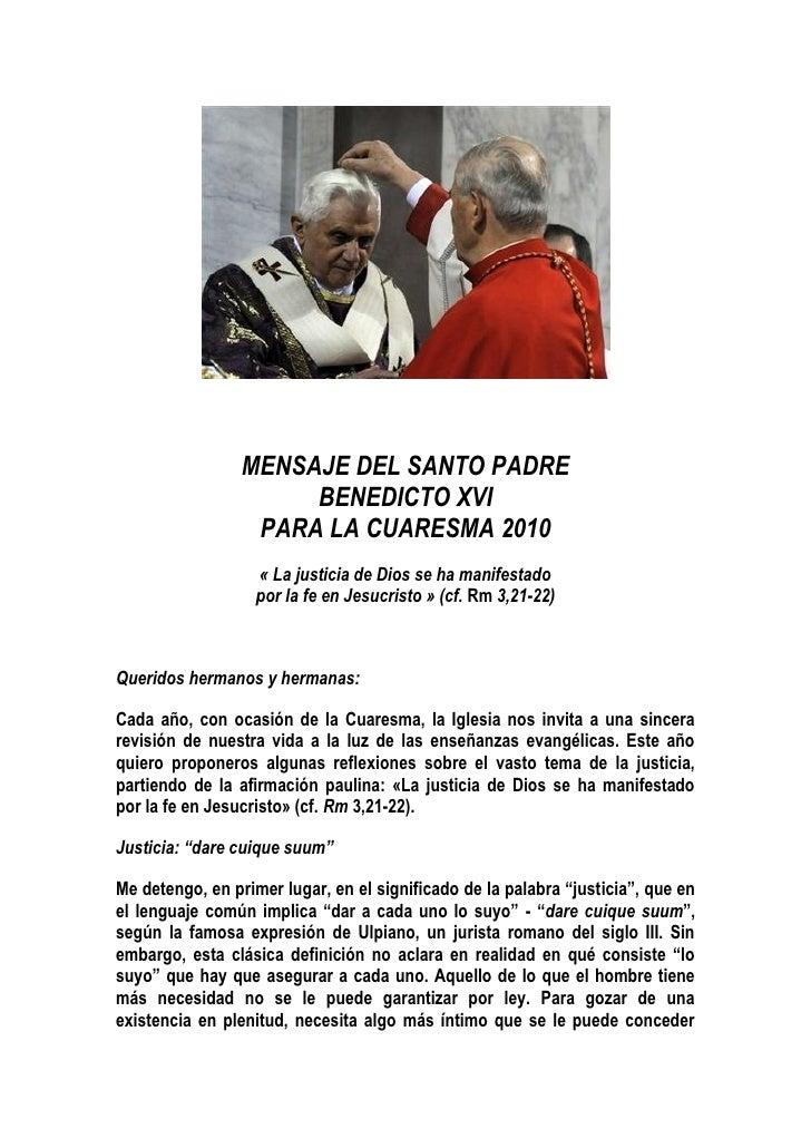 MENSAJE DEL SANTO PADRE                       BENEDICTO XVI                   PARA LA CUARESMA 2010                    « L...