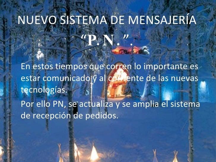 """NUEVO SISTEMA DE MENSAJERÍA  """" P.N. """". En estos tiempos que corren lo importante es estar comunicado y al corriente de las..."""