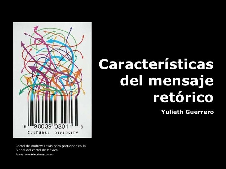 Características del mensaje retórico<br />Yulieth Guerrero<br />Cartel de Andrew Lewis para participar en la Bienal del ca...