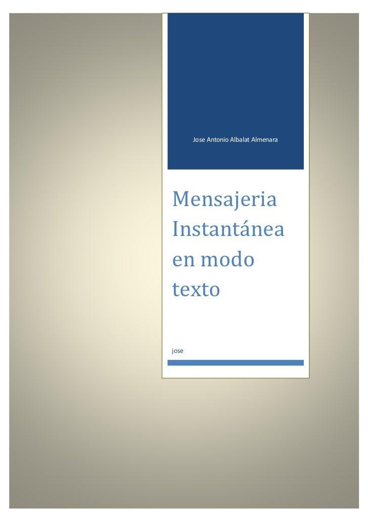 Jose Antonio Albalat AlmenaraMensajeriaInstantáneaen modotextojose