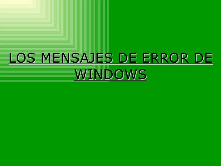 LOS MENSAJES DE ERROR DE WINDOWS