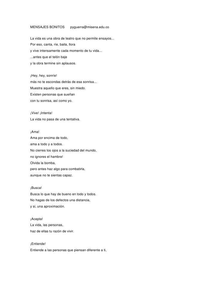 MENSAJES BONITOS      pyguerra@misena.edu.co<br />La vida es una obra de teatro que no permite ensayos... Por eso, canta, ...