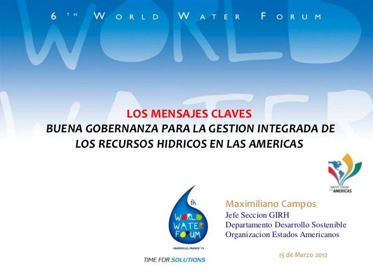 LOS MENSAJES CLAVESBUENA GOBERNANZA PARA LA GESTION INTEGRADA DE    LOS RECURSOS HIDRICOS EN LAS AMERICAS                 ...