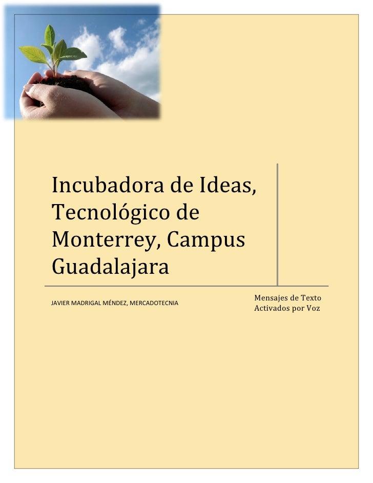 Incubadora de Ideas, Tecnológico de Monterrey, Campus Guadalajara                                         Mensajes de Text...