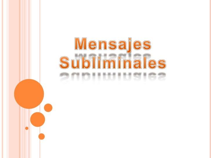 Mensajes <br />Subliminales<br />