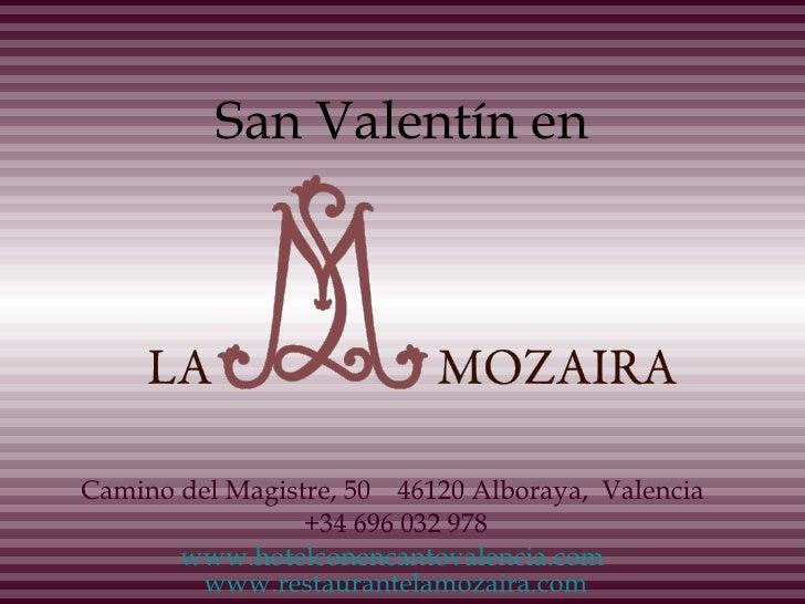 Camino del Magistre, 50  46120 Alboraya,  Valencia  +34 696 032 978 www.hotelconencantovalencia.com   www.restaurantelamoz...