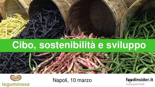 Cibo, sostenibilità e sviluppo Napoli, 10 marzo 2017Claudia Paltrinieri cv Cibo, sostenibilità e sviluppo cvNapoli, 10 mar...