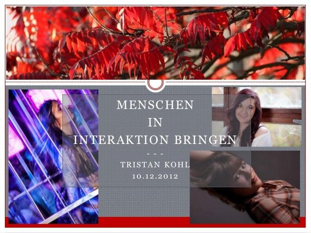 Presentation Photography       MENSCHEN           IN  INTERAKTION BRINGEN            - - -       TRISTAN KOHL         10.1...