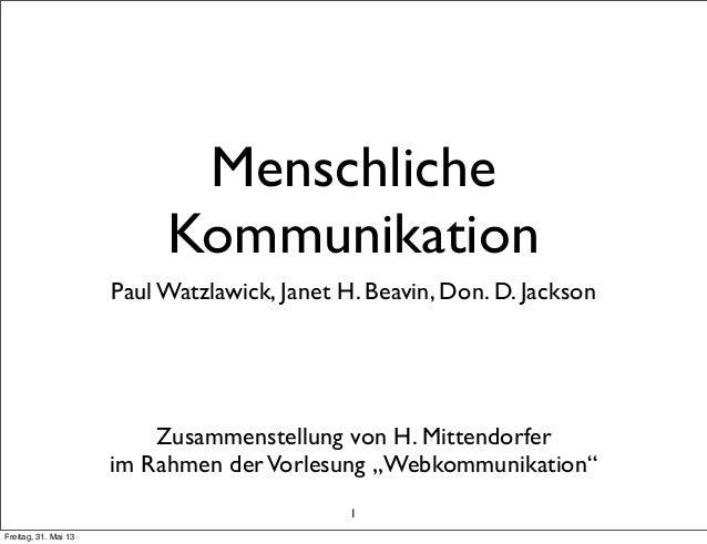 1MenschlicheKommunikationPaul Watzlawick, Janet H. Beavin, Don. D. JacksonZusammenstellung von H. Mittendorferim Rahmen de...